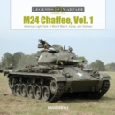 M24 Chaffee, Vol. 1: American Light Tank in World War II, Korea and Vietnam - Book