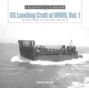 US Landing Craft of World War II, Vol. 1: The LCP(L), LCP(R), LCV, LCVP, LCS(L), LCM and LCI - Book