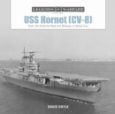 USS Hornet (CV-8): From the Doolittle Raid and Midway to Santa Cruz - Book