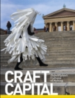 Craft Capital: Philadelphia's Cultures of Making - Book