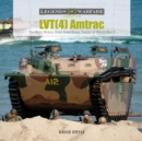 LVT(4) Amtrac: The Most Widely Used Amphibious Tractor of World War II - Book