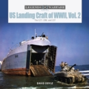 US Landing Craft of World War II, Vol. 2: The LCT, LSM, LCS(L)(3) and LST - Book