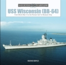 USS Wisconsin (BB-64): From World War II to the Persian Gulf to Museum Ship - Book