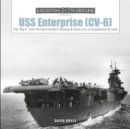 "USS Enterprise (CV-6): The ""Big E"" from the Doolittle Raid, Midway and Santa Cruz to Guadalcanal and Leyte - Book"
