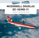McDonnell Douglas DC-10/MD-11: A Legends of Flight Illustrated History - Book