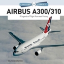 Airbus A300/310: A Legends of Flight Illustrated History - Book