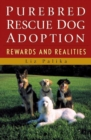 Purebred Rescue Dog Adoption : Rewards and Realities - eBook