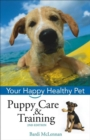 Puppy Care & Training : Your Happy Healthy Pet - eBook