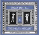 The Donald Boxed Set Donald and the... & Donald Has a Difficulty - Book