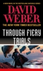 Through Fiery Trials : A Novel in the Safehold Series - Book