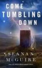 Come Tumbling Down : Wayward Children #5 - Book