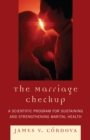 The Marriage Checkup : A Scientific Program for Sustaining and Strengthening Marital Health - eBook