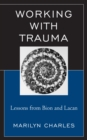 Working with Trauma : Lessons from Bion and Lacan - eBook