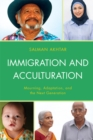 Immigration and Acculturation : Mourning, Adaptation, and the Next Generation - eBook