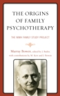 The Origins of Family Psychotherapy : The NIMH Family Study Project - eBook