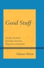 Good Stuff : Courage, Resilience, Gratitude, Generosity, Forgiveness, and Sacrifice - eBook