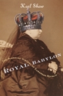 Royal Babylon : The Alarming History of European Royalty - eBook