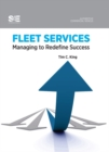 Fleet Services : Managing to Redefine Success - Book