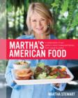 Martha's American Food : A Celebration of Our Nation's Most Treasured Dishes, from Coast to Coast : A Cookbook - eBook