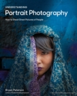 Understanding Portrait Photography : How to Shoot Great Pictures of People - Book