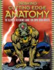 Drawing Cutting Edge Anatomy : The Ultimate Reference Guide for Comic Book Artists - eBook