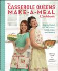 The Casserole Queens Make-a-Meal Cookbook : Mix and Match 100 Casseroles, Salads, Sides, and Desserts - eBook