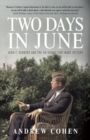 Two Days In June : John F. Kennedy and the 48 Hours that Made History - Book