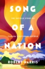 Song Of A Nation : The Untold Story of Canada's National Anthem - Book