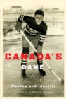 Canada's Game : Hockey and Identity - Book