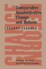 Comparative Administrative Change and Reform : Lessons Learned - Book