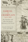 Samuel de Champlain before 1604 : Des Sauvages and other Documents Related to the Period - Book
