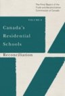 Canada's Residential Schools: Reconciliation : The Final Report of the Truth and Reconciliation Commission of Canada, Volume 6 Volume 86 - Book