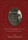 Becoming Sui Sin Far : Early Fiction, Journalism, and Travel Writing by Edith Maude Eaton - Book
