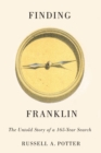 Finding Franklin : The Untold Story of a 165-Year Search - Book