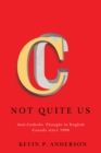 Not Quite Us : Anti-Catholic Thought in English Canada since 1900 - Book