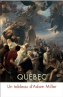 Quebec : Un tableau d'Adam Miller - Book