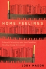 Home Feelings : Liberal Citizenship and the Canadian Reading Camp Movement - Book