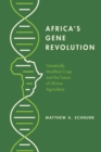 Africa's Gene Revolution : Genetically Modified Crops and the Future of African Agriculture - Book