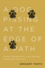 A Dog Pissing at the Edge of a Path : Animal Metaphors in an Eastern Indonesian Society - Book
