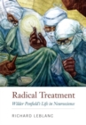 Radical Treatment : Wilder Penfield's Life in Neuroscience - Book
