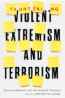 Countering Violent Extremism and Terrorism : Assessing Domestic and International Strategies - Book