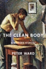 The Clean Body : A Modern History - Book