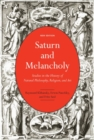 Saturn and Melancholy : Studies in the History of Natural Philosophy, Religion, and Art - Book