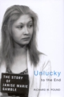 Unlucky to the End : The Story of Janise Marie Gamble - eBook