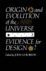 Origin and Evolution of the Universe : Evidence for Design? - eBook