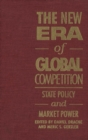 New Era of Global Competition : State Policy and Market Power - eBook