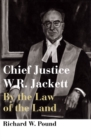 Chief Justice W.R. Jackett : By the Law of the Land - eBook