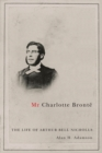 Mr Charlotte Bronte : The Life of Arthur Bell Nicholls - eBook