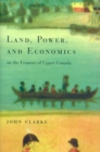 Land, Power, and Economics on the Frontier of Upper Canada - eBook