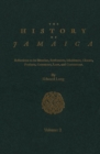 The History of Jamaica, Volume 2 : Reflections on its Situation, Settlements, Inhabitants, Climate, Products, Commerce, Laws, and Government - eBook